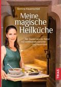 Buchcover: Meine magische Heilküche